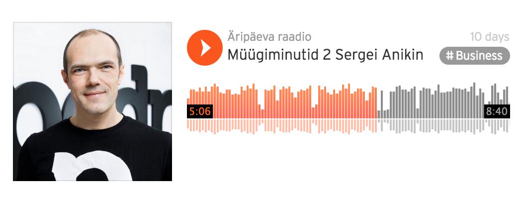 Müügiminutid Äripäeva raadios – külas Sergei Anikin (Pipedrive)